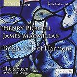 Bright Orb of Harmony - Chorwerke von Purcell und MacMillan