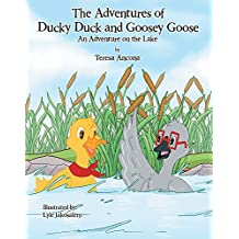 The Adventures of Ducky Duck and Goosey Goose: An Adventure on the Lake (English Edition)