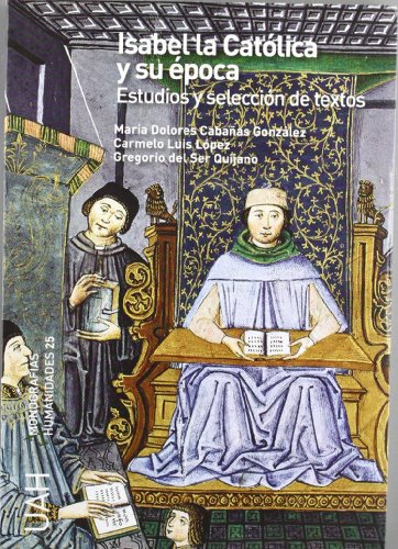 Isabel la católica y su época. Estudios y selección de textos (Monografías Humanidades)