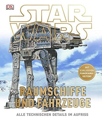 Star WarsTM Raumschiffe und Fahrzeuge: Alle technischen Details im Aufriss -