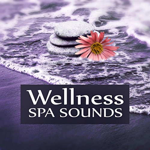 Wellness SPA Sounds – Peaceful Music, Relax, Music for Relaxation, Sound Therapy, Nature Sounds, Stress Reduction, Tranquility SPA, Massage Music, Calmness