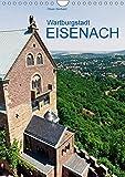Wartburgstadt Eisenach (Wandkalender 2017 DIN A4 hoch): Zwischen Wartburg, Lutherhaus und Karlsplatz (Monatskalender, 14 Seiten ) (CALVENDO Orte)