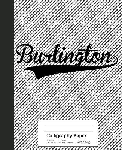 Calligraphy Paper: BURLINGTON Notebook (Weezag Calligraphy Paper Notebook, Band 2516)