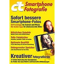 c't Smartphone Fotografie (2017): Sofort bessere Smartphone-Fotos