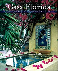 Casa Florida: Spanish-Style Houses from Winter Park to Coral Gables by Susan Sully (2005-10-11)