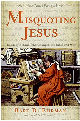 Misquoting Jesus: The Story Behind Who Changed the Bible and Why por Bart D. Ehrman