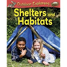 Shelters and Habitats (Outdoor Explorers) by Sandy Green (2013-03-27)