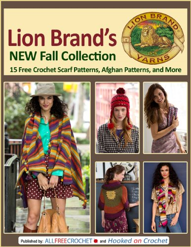 free kindle book Lion Brand's New Fall Collection: 15 Free Crochet Scarf Patterns, Afghan Patterns, and More