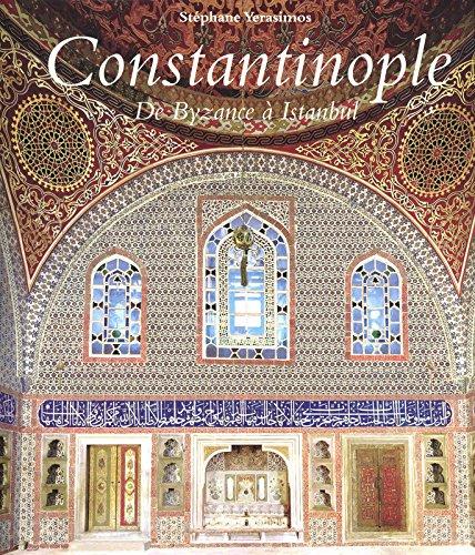 Constantinople : De Byzance à Istanbul par Stéphane Yerasimos