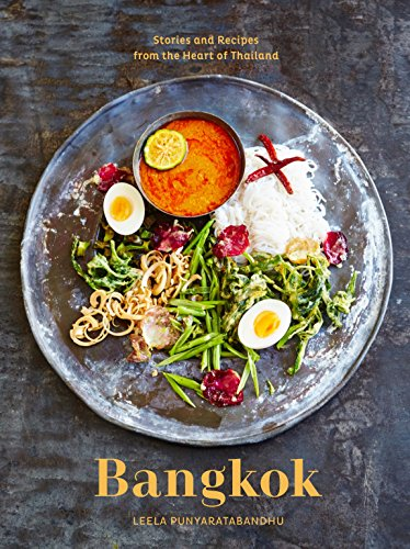 Bangkok: Recipes and Stories from the Heart of Thailand por Leela Punyaratabandhu