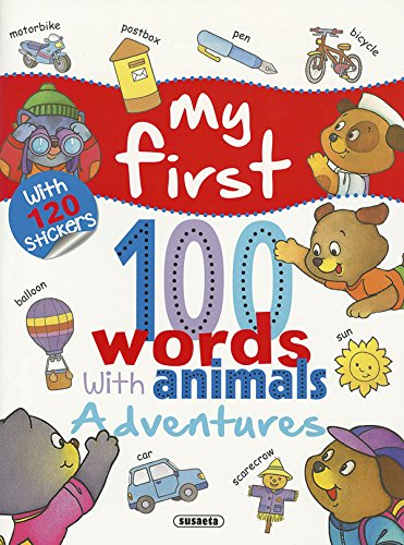 Adventures. with 120 stickers, my first 100 words with animals por Susaeta Ediciones S A