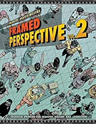 Framed Perspective Vol. 2: Technical Drawing for Shadows, Volume, and Characters by Marcos Mateu-Mestre (2016-11-30)