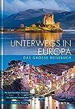 Unterwegs in Europa: Das große Reisebuch