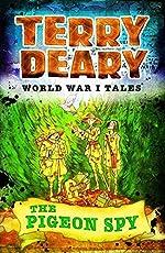 The Pigeon Spy (World War I Tales)