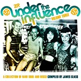 UNDER THE INFLUENCE VOL 3