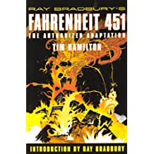 Ray Bradbury's Fahrenheit 451: Authorized Graphic Novel: The Authorized Adaptation