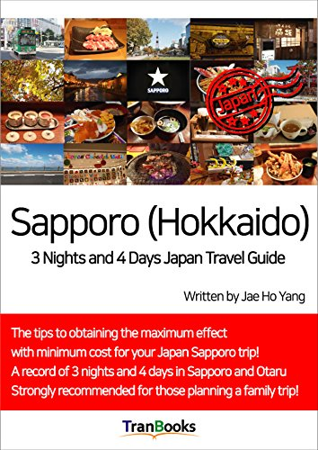 Sapporo (Hokkaido) 3 Nights and 4 Days Japan Travel Guide  (English Edition) por Jae Ho Yang
