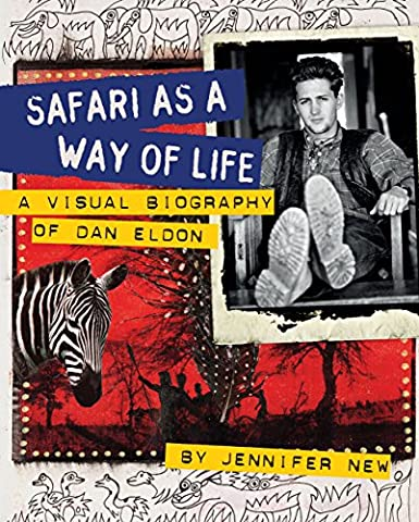 Safari as a Way of Life: A Visual Biography of Dan Eldon