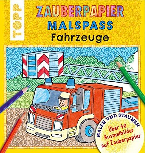 Zauberpapier Malspaß Fahrzeuge: Über 40 Ausmalbilder auf Zauberpapier (Buch über Autos Für Kinder)