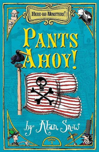 Here be Monsters: Pants Ahoy! Pt. 1