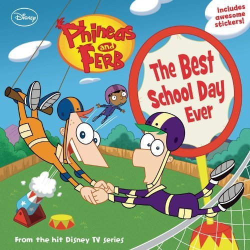 The Best School Day Ever (Phineas & Ferb 8x8 (Unnumbered)) by Disney Book Group (2011) Paperback