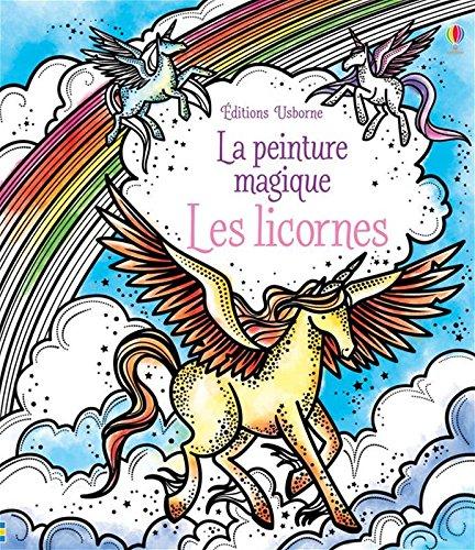 Les licornes - La peinture magique par Fiona Watt