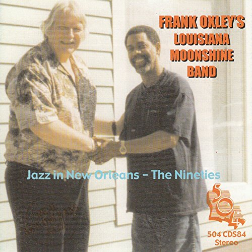 Frank Oxley's Louisiana Moonshine Band - Jazz in New Orleans the Nineties