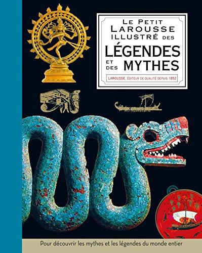 Le petit Larousse illustré des légendes et mythes par Philip Wilkinson