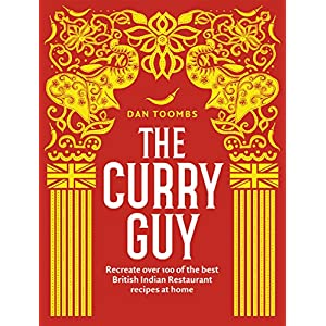 The Curry Guy: Recreate Over 100 of the Best British Indian Restaurant Recipes at Home 3