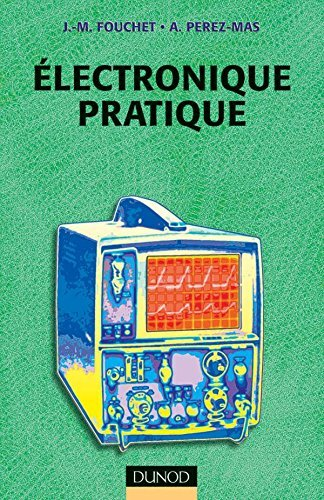 lectronique pratique - 2me dition by Jacques-Michel Fouchet (1998-03-20)