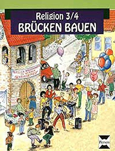 Brücken bauen - Schülerbuch - Religion 3/4: 3. und 4. Klasse