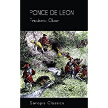 Ponce de Leon (Serapis Classics) (English Edition)