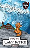 Diary of a Wimpy Kitten: A Cat's Tale of Heroism and Courage (Children's Adventure Stories)