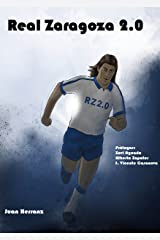 Real Zaragoza 2.0 Versión Kindle