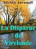 LA DISPARUE DE VIRELONDE  -  (Roman policier - Enquête et suspense)
