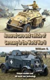 Armored cars and vehicle of Germany in the World War II: Unique modern and old world war technology (English Edition)