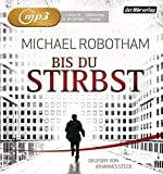Bis du stirbst (Joe O'Loughlin und Vincent Ruiz, Band 7) - Michael Robotham