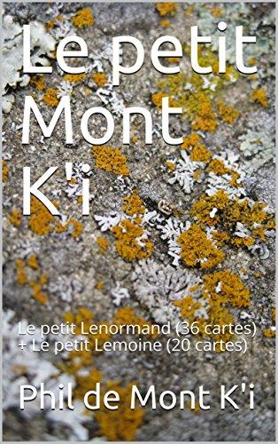 Couverture du livre Le petit Mont K'i: Le petit Lenormand (36 cartes) + Le petit Lemoine (20 cartes)