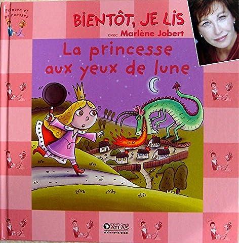La princesse aux yeux de lune + CD (Bientôt, je