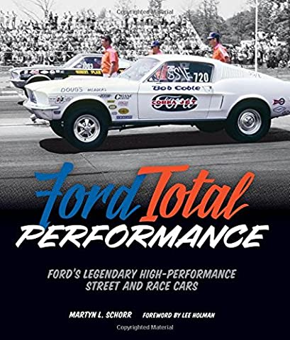 Ford Total Performance: Ford's Legendary High-Performance Street and Race