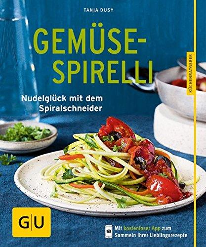Preisvergleich Produktbild Gemüse-Spirelli: Nudelglück mit dem Spiralschneider (GU KüchenRatgeber)