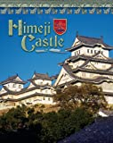 Himeji Castle: Japan's Samurai Past (Castles, Palaces & Tombs (Hardcover))