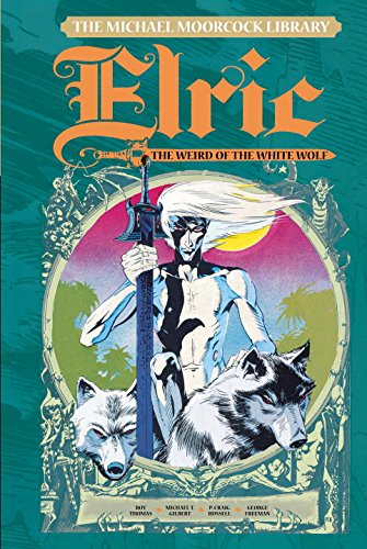the-michael-moorcock-library-elric-volume-4-the-weird-of-the-white-wolf