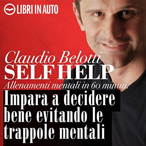 Self Help. Impara a decidere bene evitando le trappole mentali  Audiolibri