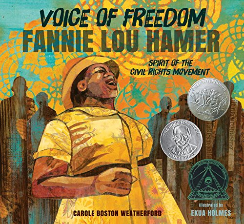 voice-of-freedom-fannie-lou-hamer-the-spirit-of-the-civil-rights-movement-robert-f-sibert-informatio
