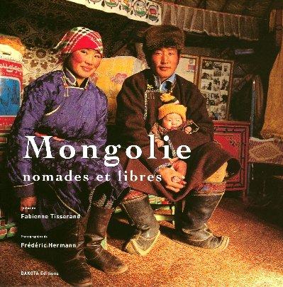 Mongolie : Nomades et libres