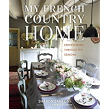 My French Country Home: Entertaining Through the Seasons