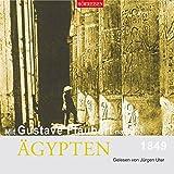 Mit Gustave Flaubert nach Ägypten (Hörreisen)