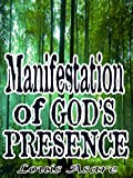 Manifestation Of God's Presence: Amazing Techniques and Strategies to Attract the Glory Of God. (How to Attract The Glory Of God) Manifesting The Blessings Of God