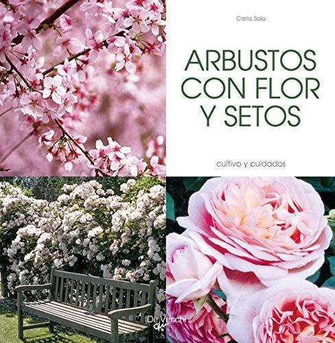 ARBUSTOS CON FLOR Y SETOS (Spanish Edition)